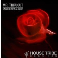 Unconditional Love — Mr. Thruout