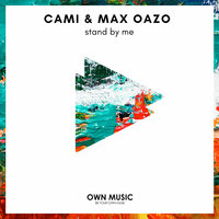 Stand By Me — Max Oazo, Cami