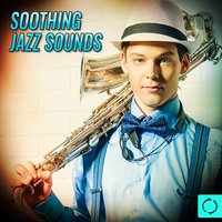Soothing Jazz Sounds — сборник