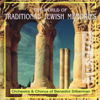 The World of Traditional Jewish Memories — Orchestra & Chorus of Benedict Silverman