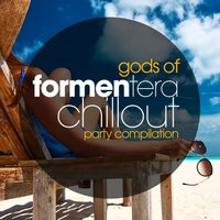 Gods of Formentera Chillout Party Compilation — сборник