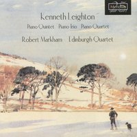 Kenneth Leighton: Piano Quintet - Piano Trio - Piano Quartet — Kenneth Leighton, Edinburgh Quartet