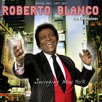 Swinging New York — Roberto Blanco