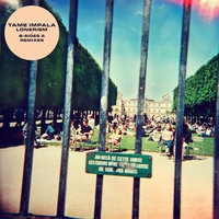 Lonerism B-Sides & Remixes — Tame Impala