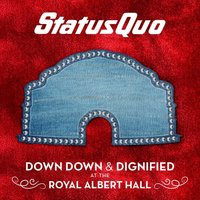 Down Down & Dignified at the Royal Albert Hall — Status Quo