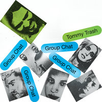 Group Chat — Tommy Trash