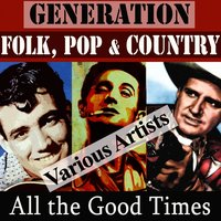 All the Good Times — Bing Crosby, Jimmy Rodgers, Tex Ritter, The Monroe Brothers, Cliff Carlisle