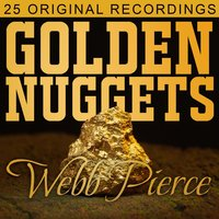 Golden Nuggets — Webb Pierce
