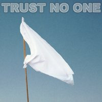 White Flag — Trust No One