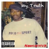 My Truth — Mannchester