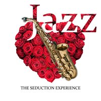 Jazz: The Seduction Experience – Total Exciting Jazz Music for Better Sexual Feelings — Sexual Piano Jazz Collection