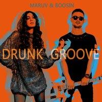 MARUV & BOOSIN - Drunk Groove (Patrick Velleno Bootleg)