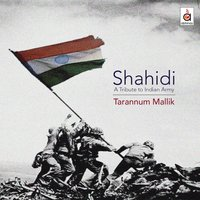 Shahidi A Tribute To Indian Army — Tarannum Mallik