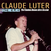 Jazz Me Blues — Claude Luter