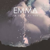 In Spite of You — eMMa
