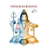 Tantra & Sex & Mantra — Tantric Sex Background Music Experts, Tantra Yoga Masters