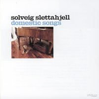 Domestic Songs — Solveig Slettahjell
