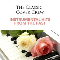 Instrumental Hits from the Past — The Classic Cover Crew
