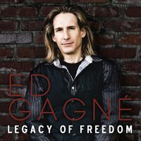 Legacy of Freedom — Ed Gagné