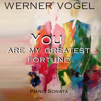 You Are My Greatest Fortune — Werner Vogel