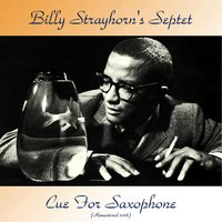 Cue For Saxophone — Billy Strayhorn's Septet