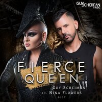 Fierce Queen — Guy Scheiman, Nina Flowers