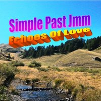 Echoes of Love — Simple Past Jmm with Jean-Michel Maroussie