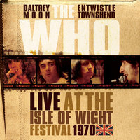 Live At The Isle Of Wight Festival 1970 — The Who