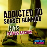 Addicted to Sunset Running Hits Fitness Session — сборник