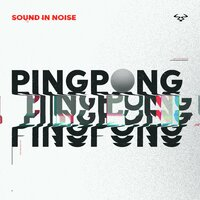 Ping Pong — Sound In Noise