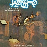 Jazzissimo Cellula International — Laco Déczi