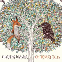 Cautionary Tales — Charming Disaster