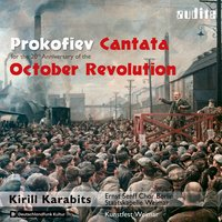 Prokofiev: Cantata for the 20th Anniversary of the October Revolution — Ernst Senff Chor Berlin, Staatskapelle Weimar, Luftwaffenmusikkorps Erfurt & Kirill Karabits