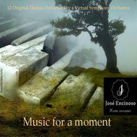 Music for a Moment — Jose Encinoso