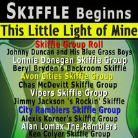 Skiffle Beginns — Ken Colyer Skiffle Group, Vipers Skiffle Group, Lonnie Donegan Skiffle Group, Chas McDevitt Skiffle Group, City Ramblers Skiffle Group