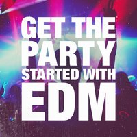 Get the Party Started With EDM — сборник