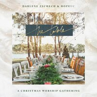 The Table: A Christmas Worship Gathering — Darlene Zschech, HopeUC