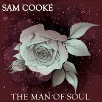 The Man of Soul — Sam Cooke