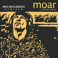 Mes influences — Moar
