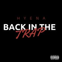 Back in the Trap — Hyena