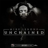 Unchained — Mike Lerone