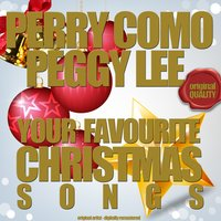Your Favourite Christmas Songs — Perry Como & Peggy Lee