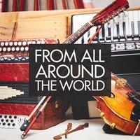 From All Around the World — New World Orchestra, Relax Around the World Studio, World Music Ensemble, Relax Around the World Studio, New World Orchestra, World Music Ensemble