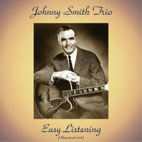 Easy Listening — Johnny Smith Trio