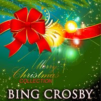 Merry Christmas Collection — Bing Crosby, Irving Berlin