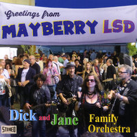 Greetings from Mayberry LSD — Dick and Jane Family Orchestra