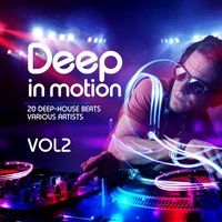 Deep in Motion, (20 Deep-House Beats) Vol. 2 — сборник