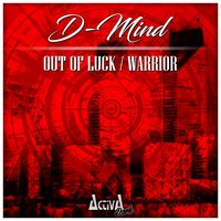 Out of Luck / Warrior — D-Mind