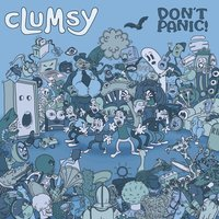 Don't Panic! — Clumsy