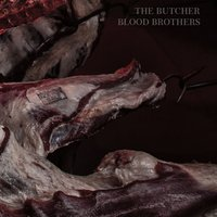 Blood Brothers — The Butcher